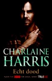 Echt dood : een Sookie Stackhouse roman