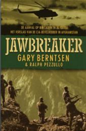 Jawbreaker : de aanval op Bin Laden en al-Qaida : het verslag van de CIA-bevelhebber in Afghanistan