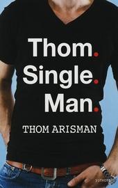 Thom, single, man