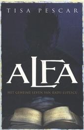 Alfa : het geheime leven van Radu Lupescu