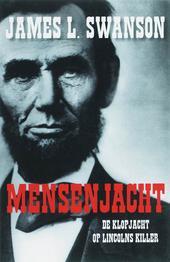 Mensenjacht : de klopjacht op Lincolns killer