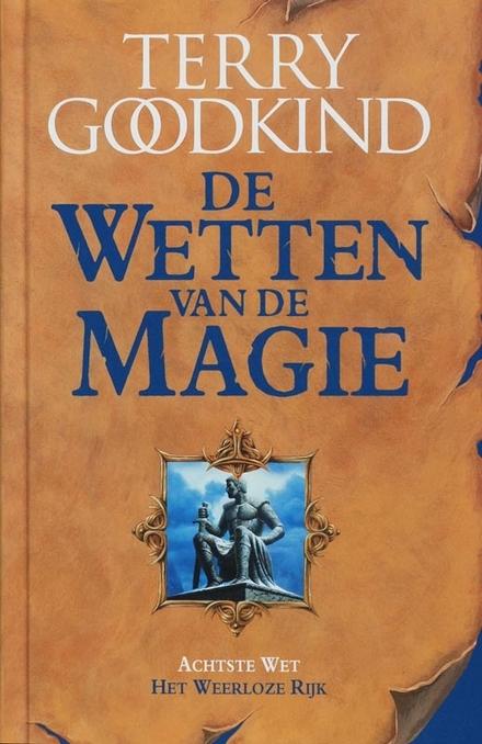 Het weerloze rijk : de achtste wet van de magie
