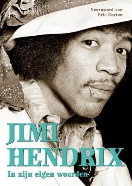 Jimi Hendrix : in zijn eigen woorden