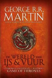 De wereld van ijs & vuur : de verborgen geschiedenis van Westeros en Game of thrones