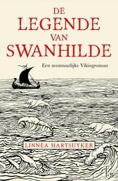 De legende van Swanhilde : een avontuurlijke Vikingroman over een broer en een zus