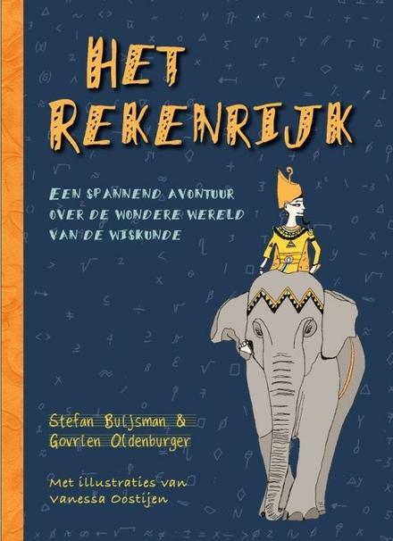 Het rekenrijk : een spannend avontuur over de wondere wereld van de wiskunde