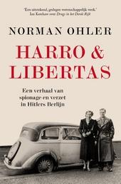 Harro & Libertas : een verhaal van spionage en verzet in Hitlers Berlijn