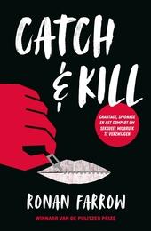 Catch & kill : chantage, spionage en het complot om seksueel misbruik te verzwijgen