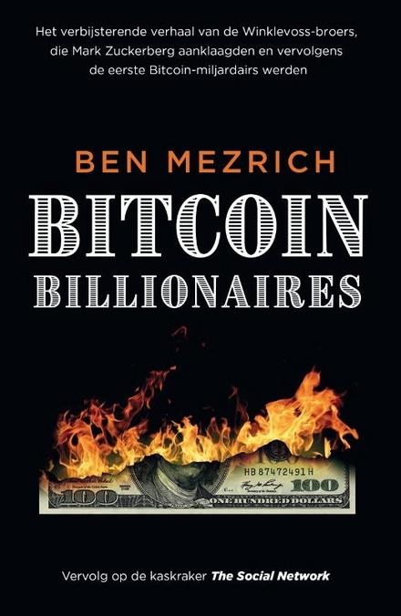 Bitcoin billionaires : een waargebeurd verhaal van genialiteit, bedrog en revanche