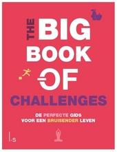 The big book of challenges : de perfecte gids voor een bruisender leven