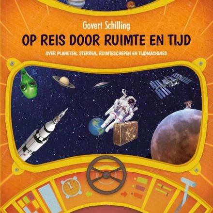 Op reis door ruimte en tijd : over planeten, sterren, ruimteschepen en tijdmachines