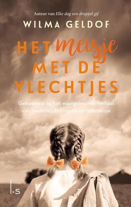 Het meisje met de vlechtjes : gebaseerd op het waargebeurde verhaal van Nederlands jongste verzetsmeisje - Gebaseerd op het leven van Nederlands jongste verzetsmeisje in WO II