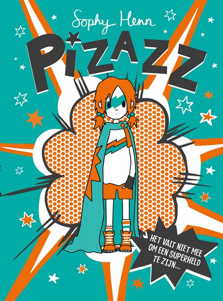 Pizazz : het valt niet mee om een superheld te zijn ...