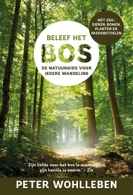 Beleef het bos : de natuurgids voor iedere wandeling
