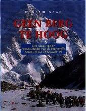 Geen berg te hoog : het relaas van de expeditieleider van de succesvolle Seven-Up K2 Expedition-'95