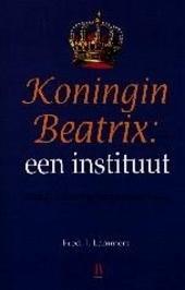 Koningin Beatrix : een instituut : majesteit in een kritische samenleving