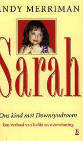 Sarah : ons kind met Downsyndroom : een verhaal van liefde en overwinning