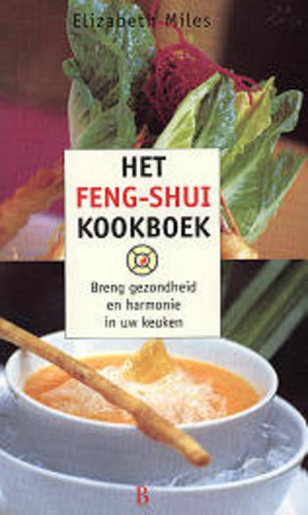 Het Feng-Shui kookboek : breng gezondheid en harmonie in uw keuken