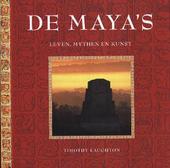 De Maya's : leven, mythen en kunst
