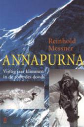 Annapurna : vijftig jaar klimmen in de zone des doods