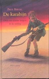 De karabijn : over een kleine jongen in de oorlog