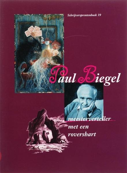 Paul Biegel : meesterverteller met een rovershart