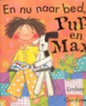 En nu naar bed, Pup en Max