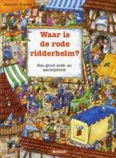 Waar is de rode ridderhelm? : een groot zoek- en aanwijsboek
