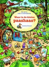 Waar is de kleine paashaas? : een groot zoek- en aanwijsboek