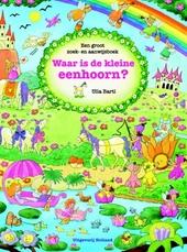 Waar is de kleine eenhoorn? : een groot zoek- en aanwijsboek