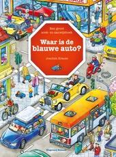 Waar is de blauwe auto? : een groot zoek- en aanwijsboek