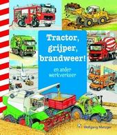 Tractor, grijper, brandweer! : en ander werkverkeer