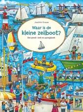 Waar is de kleine zeilboot? : een groot zoek- en aanwijsboek