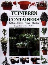Tuinieren in containers : bakken, kuipen, potten, mandjes