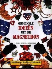 Originele ideeën uit de magnetron : droogbloemen, brooddeeg, papier-maché, eetbare cadeautjes