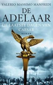De adelaar : de laatste dagen van Caesar