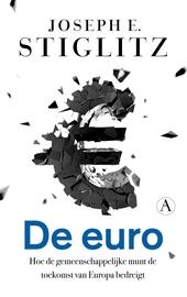 De euro : hoe de gemeenschappelijke munt de toekomst van Europa bedreigt