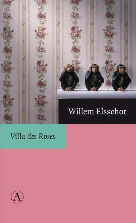 Villa des roses / Willem Elsschot ; bezorgd en toegelicht door Peter de Bruijn - Er was eens een familiepension in Parijs