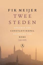 Twee steden : opkomst van Constantinopel, neergang van Rome 330-608