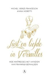 Lust en liefde in Versailles : hoe maîtresses het aanzien van Frankrijk bepaalden