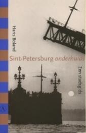 Sint-Petersburg onderhuids : een stadsgids