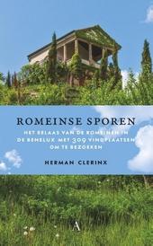 Romeinse sporen : het relaas van de Romeinen in de Benelux met 309 vindplaatsen om te bezoeken
