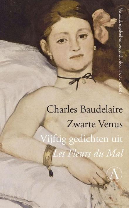Zwarte Venus : vijftig gedichten uit Les Fleurs du Mal