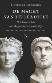 De macht van de traditie : het keizerschap van Augustus en Constantijn