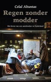 Regen zonder modder : het leven van een asielzoeker in Nederland