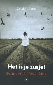 Het is je zusje! : eermoord in Nederland