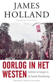 Oorlog in het Westen : soldaten en burgers in de Tweede Wereldoorlog 1939-1941