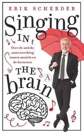 Singing in the brain : over de unieke samenwerking tussen muziek en de hersenen