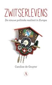 Zwitserlevens : de nieuwe politieke realiteit in Europa