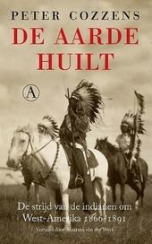 De aarde huilt : de strijd van de indianen om West-Amerika 1866-1891